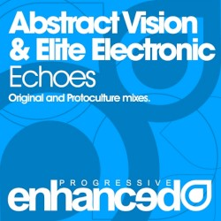 Abstract Vision & Elite Electronic - Echoes (Original mix)