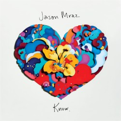 Know. by Jason Mraz