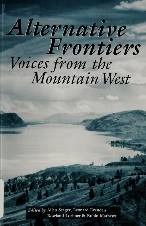Alternative frontiers by Mountain West Canadian Studies Conference (1994 Simon Fraser University)