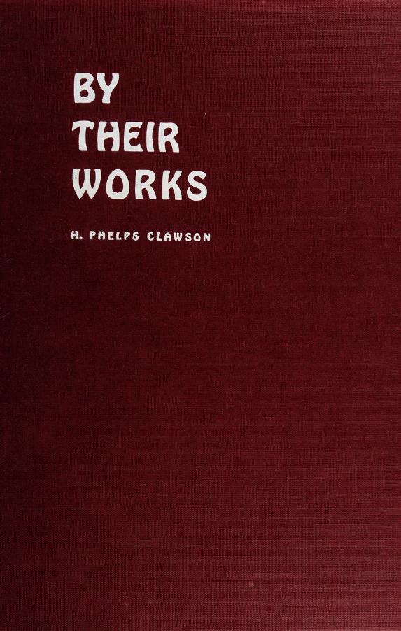 By their works by Hamilton Phelps Clawson