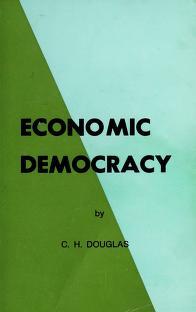 Cover of: Economic democracy | C. H. Douglas