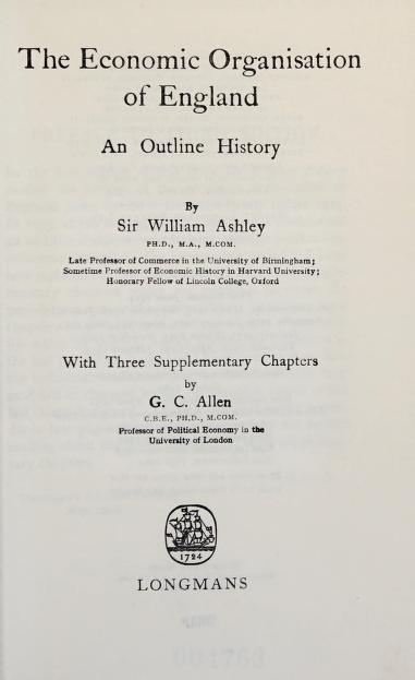 The economic organisation of England by Ashley, W. J. Sir