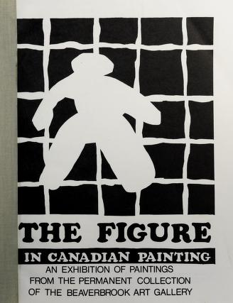 Cover of: The figure in Canadian painting | Beaverbrook Art Gallery
