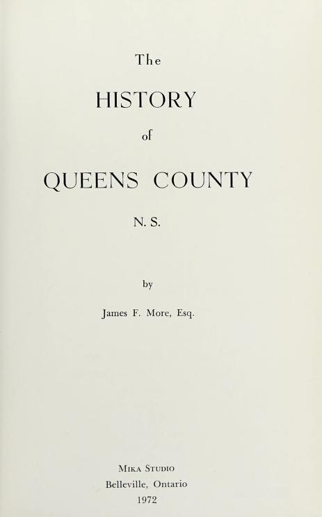 The history of Queen's County, N. S. -- by James F. More