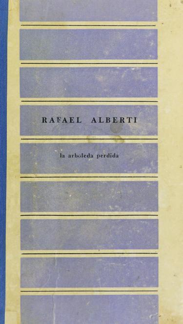 La arboleda perdida by Rafael Alberti
