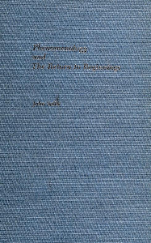 Phenomenology and the return to beginnings by John Sallis. --